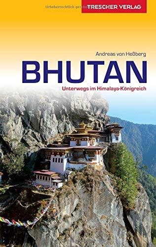 Reiseführer Bhutan: Unterwegs im Himalaya-Königreich (Trescher-Reihe Reisen)