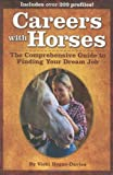Careers with Horses: The Comprehensive Guide to Finding Your Dream Job