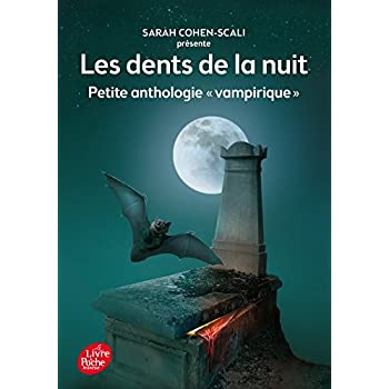 Les dents de la nuit - Petite anthologie 'vampirique'