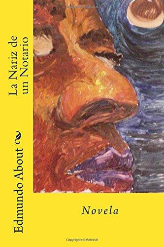 La Nariz de un Notario: Novela por Edmundo About