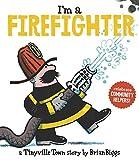 TINYVILLE TOWN - I'M A FIREFIGHTER