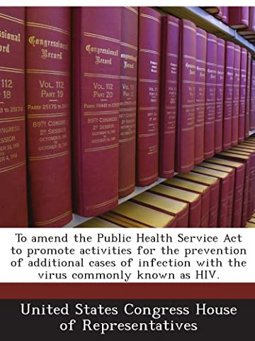 To amend the Public Health Service Act to promote activities for the prevention of additional cases of infection with the virus commonly known as HIV.