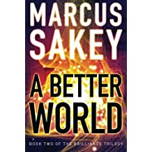 A Better World (The Brilliance Trilogy) by Marcus Sakey (2014-06-17)