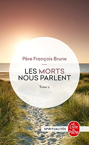 Les morts nous parlent - Tome II par Père François Brune