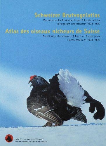 Atlas des oiseaux nicheurs de Suisse : Distribution des oiseaux nicheurs en Suisse et au Liechtenstein en 1993-1996 par Hans Schmid