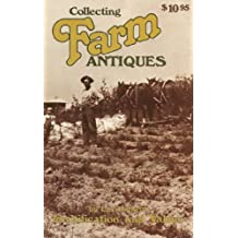 Collecting Farm Antiques: Identification and Values