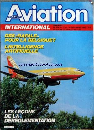 AVIATION MAGAZINE [No 929] du 01/12/1986 - DES RAFALE POUR LA BELGIQUE - Lâ INTELLIGENCE - ARTIFICIELLE - LES LECONS DE LA DEREGLEMENTATION - LES ETATS-UNIS PREPARENT Lâ ATF- DEFENSE - LA LOI DE PROGRAMMATION MILITAIRE - LES CINQ PROCHAINES ANNEES DE LA DEFENSE FRANCAISE - INDUSTRIE - LA BELGIQUE PARTICIPERA-T-ELLE AU RAFALE - DES CONTACTS PROMETTEURS POUR INTERNATIONALISER LE PROGRAMME ACT - TECHNIQUE - LE PROMAVIA JET SQUALUS NGT 1300 - UN BIPLACE Dâ ENTRAINEMENT BELGE CONCU EN ITALIE - TRANS par Collectif