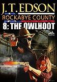 Rockabye County 8: The Owlhoot (A Rockabye County Western)