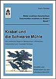 Krabat und die Schwarze Mühle: Die sorbische Sage im literarischen, ethnischen, historischen und medialen Kontext. Modelle und Materialien für den ... - Geschichten erzählen zu Bildern)