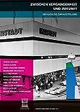 Zwischen Vergangenheit und Zukunft – Karstadt: Der Katalog zur Ausstellung bei Amazon kaufen