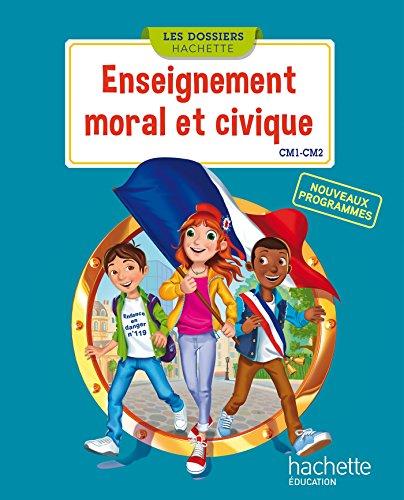 Les Dossiers Hachette Enseignement moral et civique CM1 CM2 - Livre élève - Ed. 2016 par Christophe Saïsse