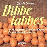Dibbelabbes: Die beliebtesten Kartoffel-Rezepte aus dem Saarland (Kleine Saarland Reihe)