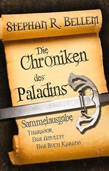 Die Chroniken des Paladins von [Bellem, Stephan R.]