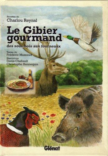 LE GIBIER GOURMAND DES SOUS BOIS AUX FOURNEAUX
