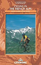 Cycling in the French Alps: Selected Cycle Tours (Cicerone Cycling) by Paul Henderson (2005-11-17)