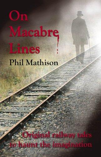 On Macabre Lines - Original railway tales to haunt the imagination