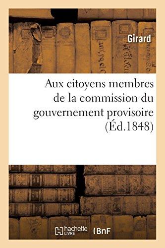 Aux citoyens membres de la commission du gouvernement provisoire, pour l'organisation du travail: , séans au Luxembourg