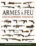Armes à feu - Encyclopédie visuelle
