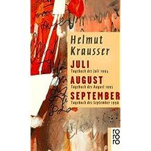 Juli - August - September: Tagebuch des Juli 1994 - Tagebuch des August 1995 - Tagebuch des September 1996