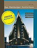 Das Hamburger Kontorhaus: Architektur Geschichte Denkmal