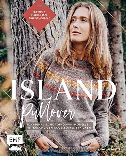 Islandpullover stricken: Skandinavische Top-down-Modelle mit kuschligen Accessoires - Stricken ohne Zusammennähen