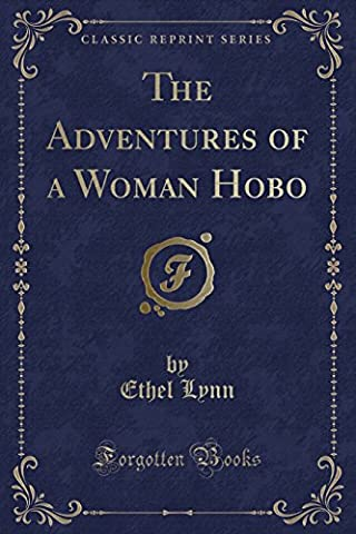 The Adventures of a Woman Hobo (Classic Reprint)