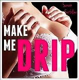 Make Me DRIP