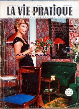 VIE PRATIQUE (LA) [No 68] du 01/10/1953 - APRES LES VACANES - VOTRE INTERIEUR - DE BONNE RECETTES POUR LE GIBIER - CES APPAREILS NOUVEAUX - LE PHONOGRAHPE ET SON DISQUE - LES REVETEMENTS DE SOL - LE CHOIX D'UNE CHAUDIERE par Collectif