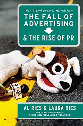 The Fall of Advertising and the Rise of PR por Al Ries