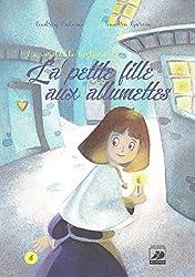 La Véritable Histoire de la Petite Fille aux Allumettes
