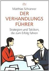 Der Verhandlungsführer: Strategien und Taktiken, die zum Erfolg führen