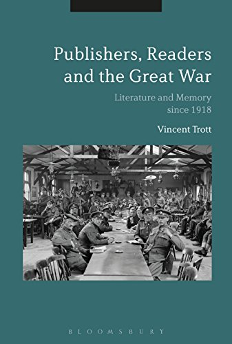 Publishers, Readers and the Great War: Literature and Memory Since 1918