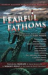 Fearful Fathoms: Collected Tales of Aquatic Terror (Vol. I - Seas & Oceans): Volume 1
