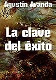 La clave del éxito (Spanish Edition)