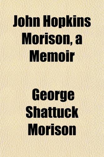 John Hopkins Morison, a Memoir