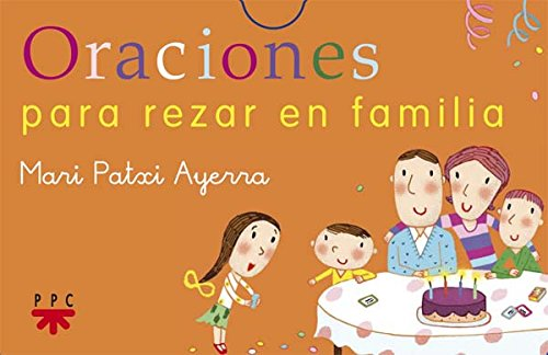 Oraciones para rezar en familia por Mari Patxi Ayerra Rodríguez