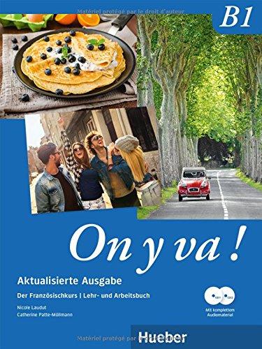 On y va ! B1 – Aktualisierte Ausgabe: Der Französischkurs / Lehr- und Arbeitsbuch mit komplettem Audiomaterial ('ausgabe)