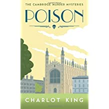 Poison: Cambridge Murder Mysteries by Charlot King (2015-12-14)
