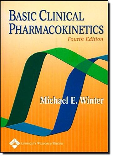 Basic Clinical Pharmacokinetics por Michael E. Winter
