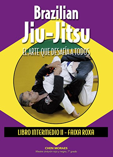 Brazilian Jiu-Jitsu, libro intermedio II : Faixa Roxa por Almir Itajahy de Moraes