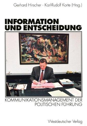 Information und Entscheidung: Kommunikationsmanagement der politischen Führung (German Edition)