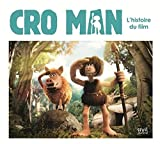 Telecharger Livres Cro Man L histoire du film (PDF,EPUB,MOBI) gratuits en Francaise
