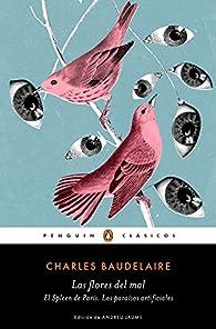 Las flores del mal | El Spleen de París | Los paraísos artificiales par Charles Baudelaire