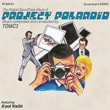 The Original Soundtrack Album Of Project Polaroid