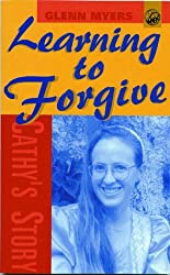 Cathy's Story: Learning to Forgive by Glenn Myers (2001-01-01)