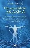 Die menschliche Akasha: Gesammelte Kryon-Botschaften - Die persönlichen Lebenslektionen entschlüsseln (German Edition)