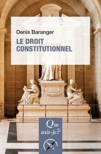 Le droit constitutionnel: « Que sais-je ? » n° 3634 par Denis Baranger