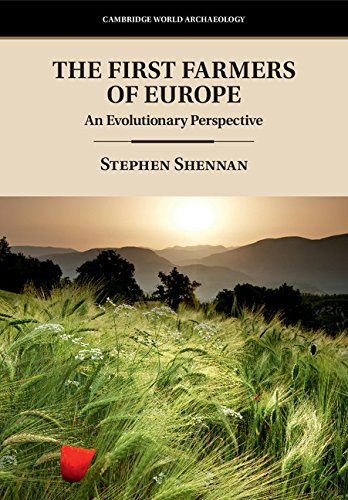 The First Farmers of Europe: An Evolutionary Perspective (Cambridge World Archaeology) (English Edition) por Stephen Shennan