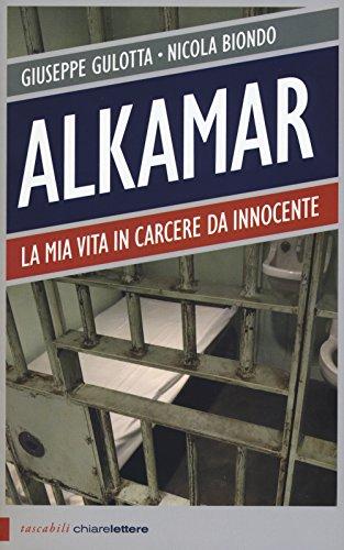 Alkamar. La mia vita in carcere da innocente