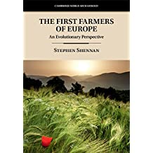 The First Farmers of Europe: An Evolutionary Perspective (Cambridge World Archaeology) (English Edition)